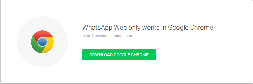 WhatsApp is accessible to Chrome users only.